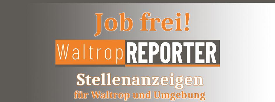Neue Stellenangebote aus Waltrop online!