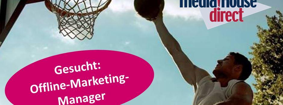 Offline-Marketing-Manager zu sofort gesucht