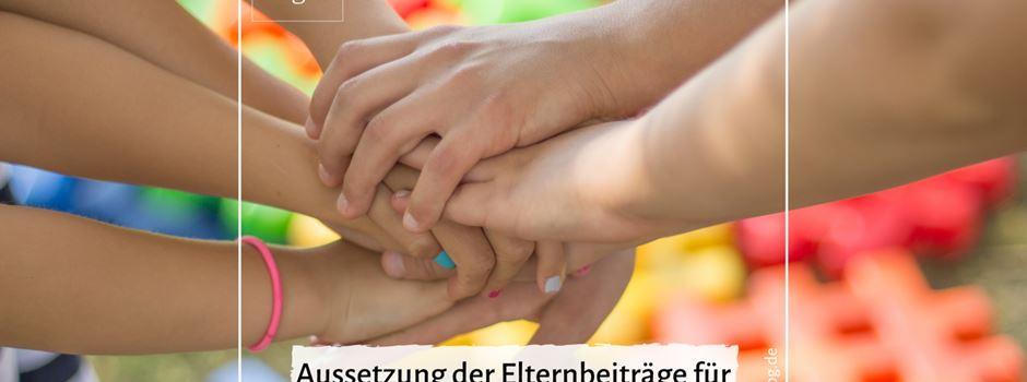 Aussetzung der Elternbeiträge für die Kindertagesbetreuung