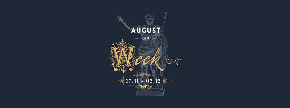 6 Tage - 1 Stadt: Die AUGUST Gin Week 2017