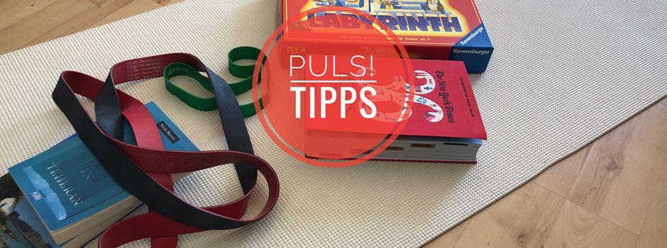 10 Puls!-Tipps für die Zeit Zuhause