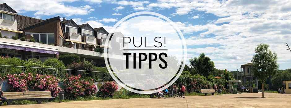 Puls!- Tipps erstes Juliwochenende